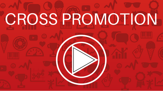 Cross Promotion – Comment développer sa chaine YouTube
