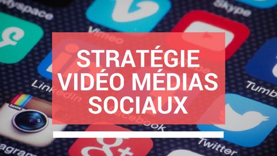 Stratégie vidéo sur les réseaux sociaux