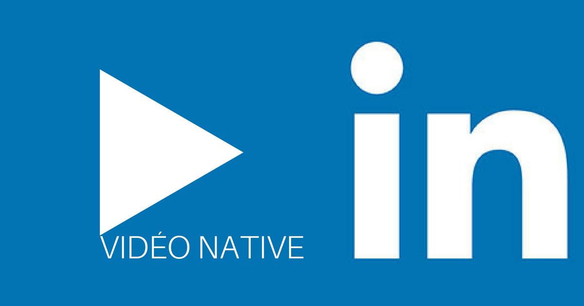 Vidéo Native LinkedIn